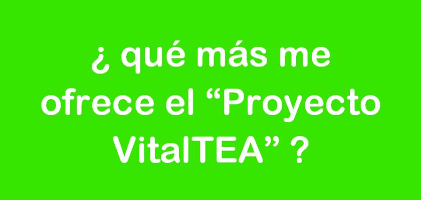 ¿ qué más me ofrece el «Proyecto VitalTEA ? - Asisa VitalTEA